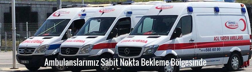 Ambulanslarımız-Sabit-Nokta-Bekleme-Bölgesinde